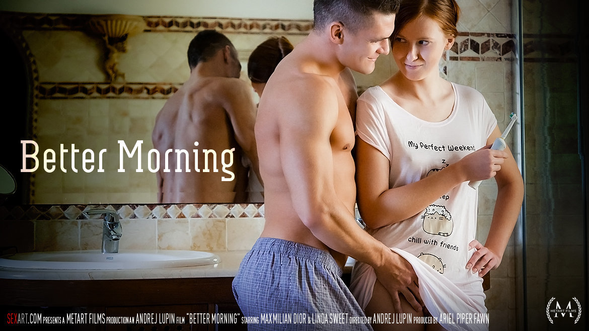 Sex Art - Linda Sweet & Maxmilian Dior - Better Morning
