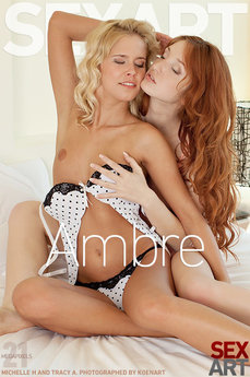 SexArt Ambre Michelle H & Tracy A