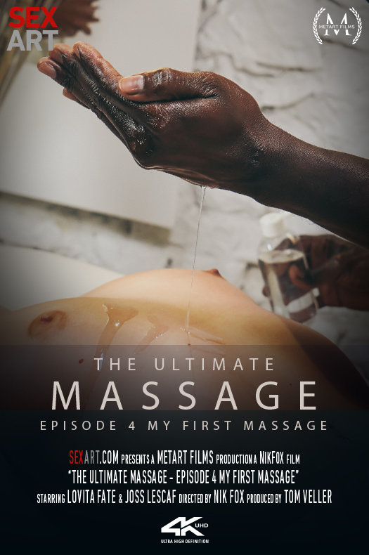 The Ultimate Massage Episode 4 - My First Massage featuring Lovita Fate & Joss Lescaf by Nik Fox