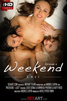 Weekend - Episode 3 - Lust
