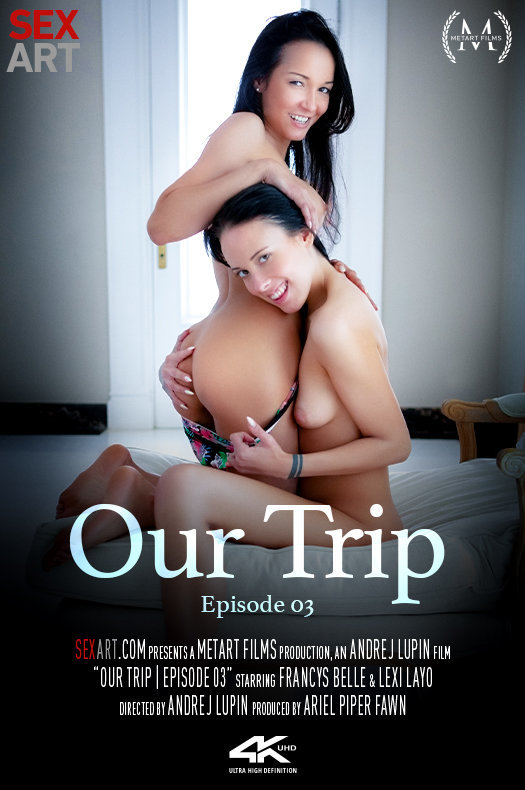 Our Trip Episode 3 featuring Francys Belle & Lexi Layo by Andrej Lupin