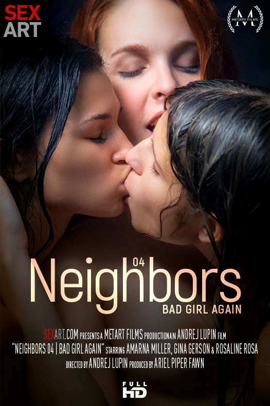 Neighbors Episode 4 -  Bad Girl Again featuring Amarna Miller & Gina Gerson & Rosaline Rosa by Andrej Lupin