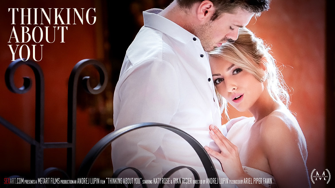 Sex Art - Katy Rose & Ryan Ryder - Thinking About You